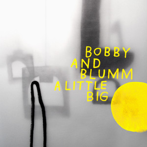 BOBBY & BLUMM「Little Big」(Sound of a Handskake)