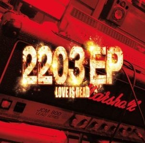 LOVE IS DEAD/2203EP