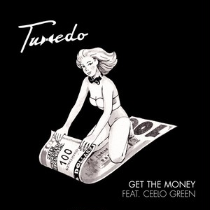 Tuxedo『 Get The Money Feat. CeeLo Green 』