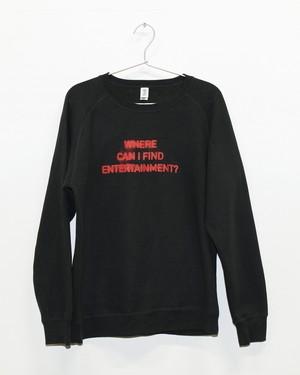 Where can I find ENTERTAINMENT?(ENTERTAINMENTはどこでやっていますか?)スウェット