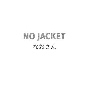 NO JACKET