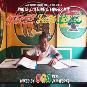 FEEL JAH LOVE VOL.10 mixed by OGA rep. JAH WORKS