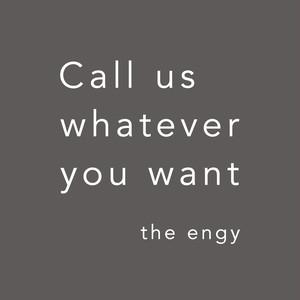 【特典】the engy / Call us whatever you want