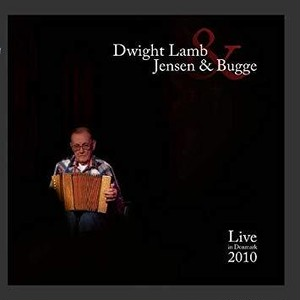 Live in Denmark 2010 / Dwight Lamb & Jensen & Bugge