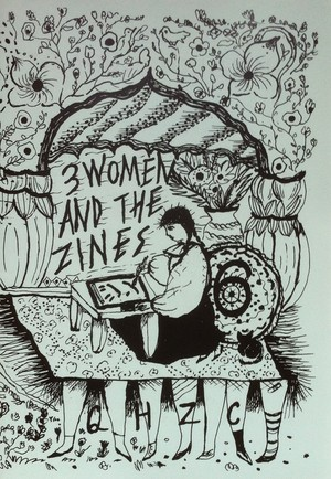 3 WOMEN AND THE ZINES 6