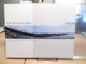 Go Watanabe 5 works : frame house/border and sight/Japan 5-O/transplant/Mt / 渡辺剛