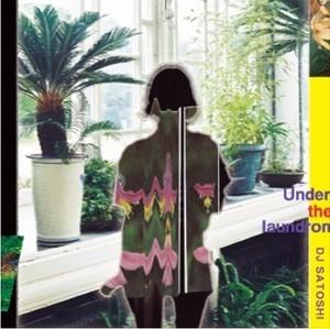 DJ SATOSHI - Under the laundromat (MixCD)