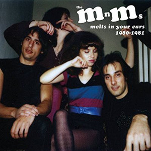 THE MnMs/melts in your ears 1980-1981