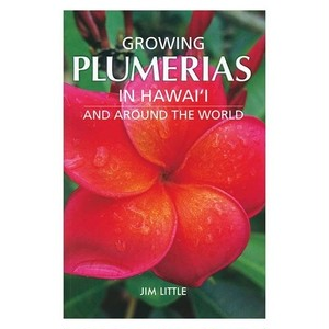 GROWING PLUMERIAS IN HAWAI'I and around the world(サイン入り)