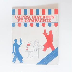 図録 フランスのカフェ、ビストロ Cafés, Bistrots Et Compagnie