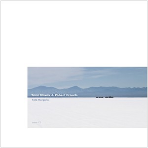 mmr-13 : Yann Novak and Robert Crouch - Fata Morgana [CD]