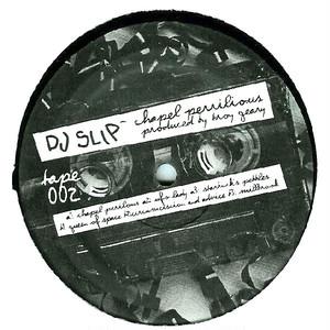 """DJ SLIP / Chapel Perilous (12"""")"""
