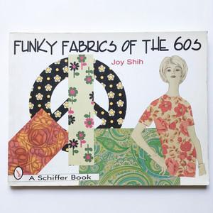 1960年代のアメリカンテキスタイル Funky Fabrics of the 60s