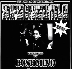 BUSHMIND / ROMPER STOMPER VOL.01