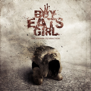 【Deathcore】The Answer To Infection/Boy Eats Girl