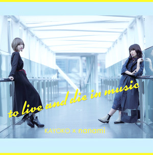 【KAYOKO × nanami CD】to live and die in music