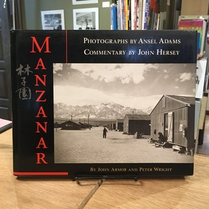 MANZANAR 林子園 / Ansel Adams(アンセル・アダムス), John Armor, Peter Wright