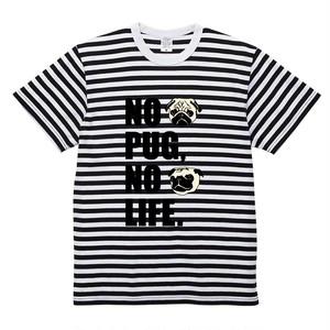 NO PUG NO LIFE Tシャツ【ボーダー】