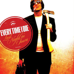 【USED】EVERY TIME I DIE / Last Night in Town