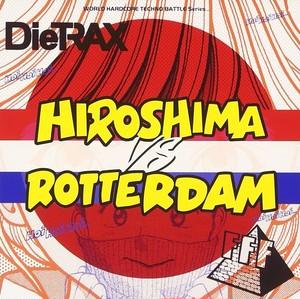 DieTRAX&FFF『Hiroshima vs Rotterdam』