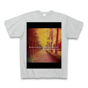 『前進をしない人は、後退をしているのだ。』Tシャツ(グレイ)