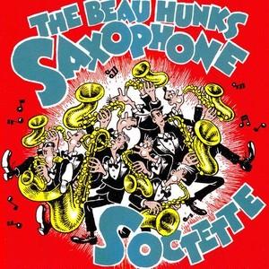 The Beau Hunks / Saxophone Soctette (CD)