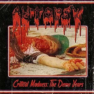 AUTOPSY/CRITICAL MADNESS THE DEMO YEARS