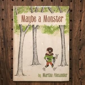 Maybe a Monster / マーサ・アレキサンダー(Martha Alexander)
