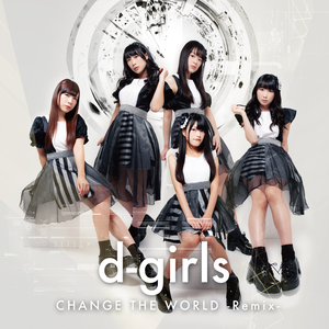 d-girls CHANGE THE WORLD - Remix