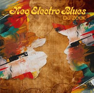 DJ ZEEK - Neo Electro Blues (2015)
