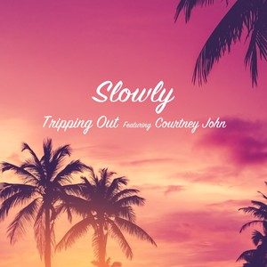 "Slowly - Tripping Out(7"")"