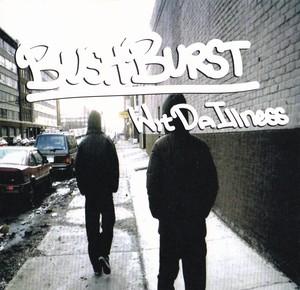 BUSHBURST / WIT DA ILLNESS