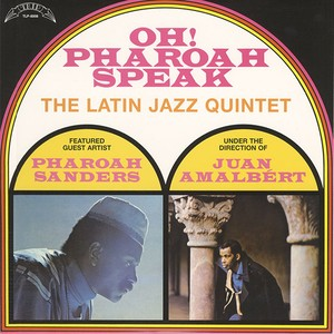 The Latin Jazz Quintet feat. Pharoah Sanders / Oh! Pharoah Speak (LP)