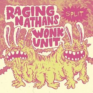 "raging nathans w/wonk unit split 7"""