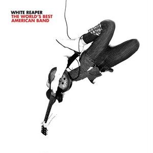 [CD] White Reaper / The World's Best American Band