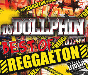 DJ DOLLPHIN/BEST OF REGGAETON