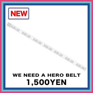 WE NEED A HERO BELT