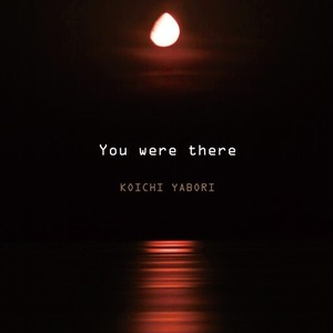 【CD】You were there / Koichi Yabori