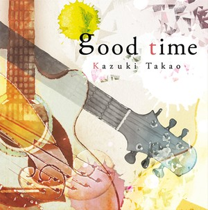 2ndアルバム「good time」