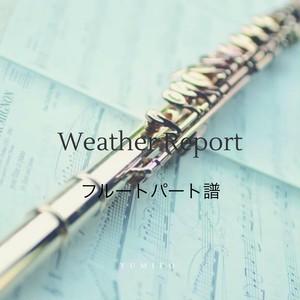 Weather Report(フルートパート譜)