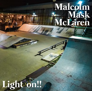 Malcolm Mask McLaren/3rd SINGLE「Light on!!」