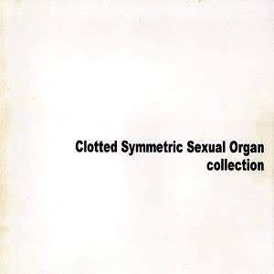 【USED】C.S.S.O. (Clotted Symmetric Sexual Organ) / Collection