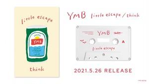 YMB 「littleq escape / think」