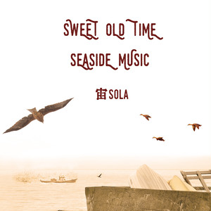 SWEET OLD TIME SEASIDE MUSIC