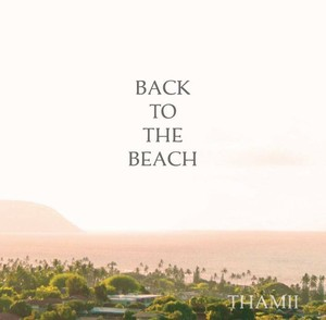 BACK TO THE BEACH (2019/04/21 New Release!!!)