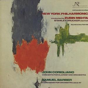NEW YORK PHILHARMONIC( ZUBIN MEHTA, STANLEY DRUCKER - JOHN CORIGLIANO / SAMUEL BARBER) - Concerto For Clarinet And Orchestra / Third Essay For Orchestra, Opus 47
