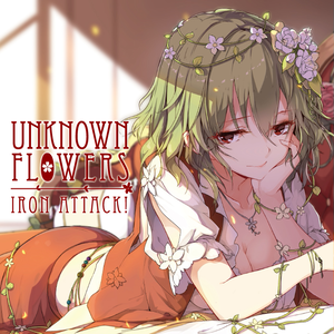 ★NEW★Unknown Flowers/IRON ATTACK!(MIA065)