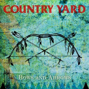 COUNTRY YARD / Bows And Arrows