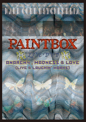 PAINTBOX - ANARCHY, MADNESS & LOVE  DVD