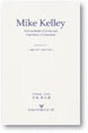 マイク・ケリー「過剰の反美学と疎外の至高性」(Mike Kelly)